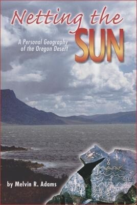 Netting the Sun: A Personal Geography of the Oregon Desert als Taschenbuch