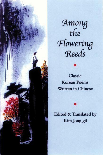 Among the Flowering Reeds: Classic Korean Poems Written in Chinese als Taschenbuch