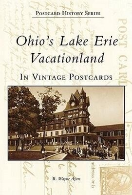 Ohio's Lake Erie Vacationland in Vintage Postcards als Buch