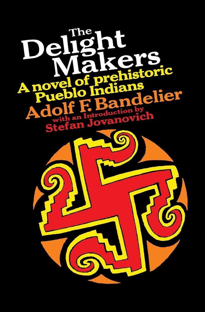 The Delight Makers: A Novel of Prehistoric Pueblo Indians als Taschenbuch