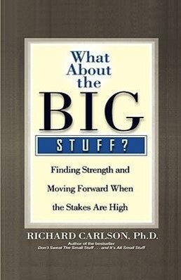 What about the Big Stuff?: Finding Strength and Moving Forward When the Stakes Are High als Buch