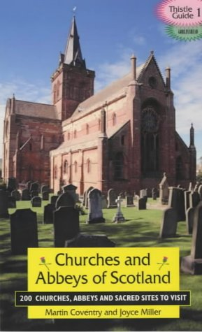 Churches and Abbeys of Scotland: 200 Churches, Abbeys, and Sacred Sites to Visit als Taschenbuch