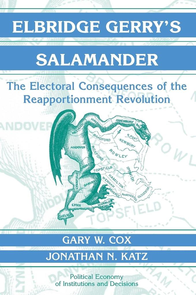 Elbridge Gerry's Salamander: The Electoral Consequences of the Reapportionment Revolution als Taschenbuch