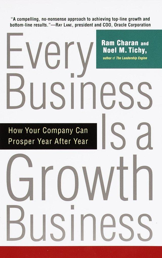 Every Business Is a Growth Business: How Your Company Can Prosper Year After Year als Taschenbuch