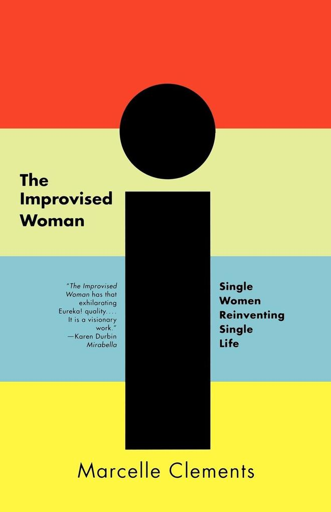 The Improvised Woman: Single Women Reinventing Single Life als Taschenbuch
