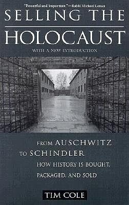 Selling the Holocaust: From Auschwitz to Schindler, How History is Bought, Packaged, and Sold als Taschenbuch