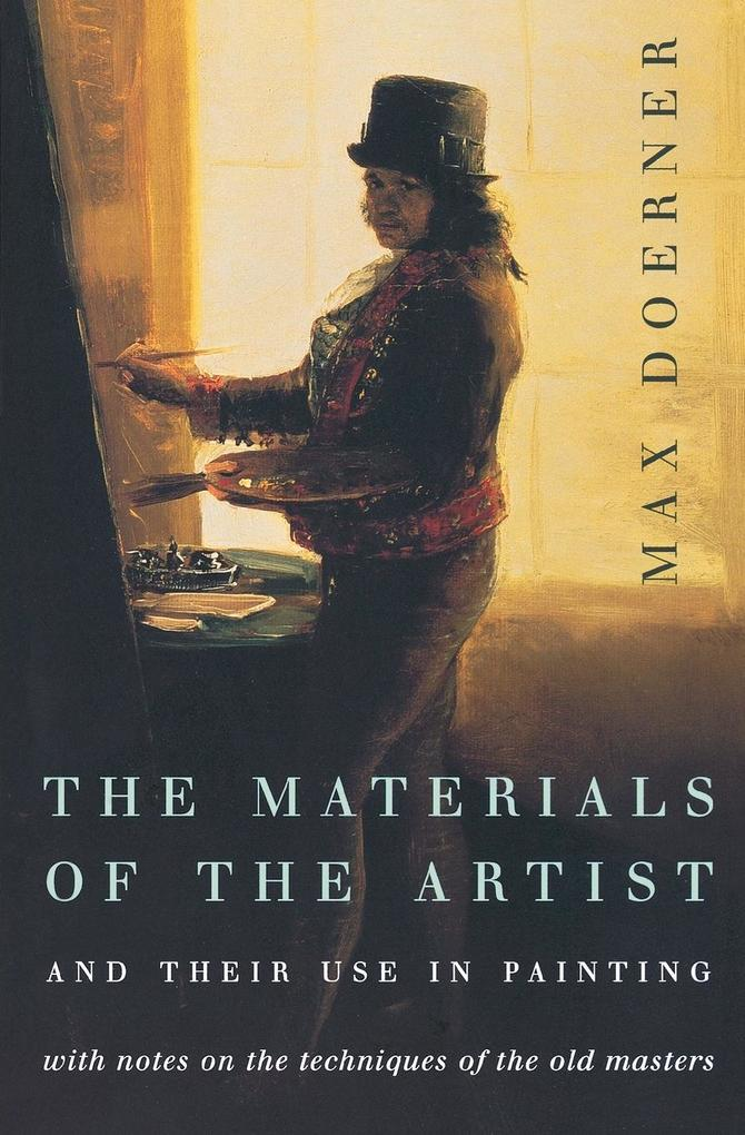 The Materials of the Artist and Their Use in Painting: With Notes on the Techniques of the Old Masters, Revised Edition als Taschenbuch