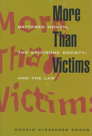 More Than Victims: Battered Women, the Syndrome Society, and the Law als Buch