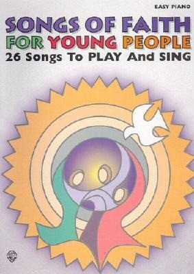 Songs of Faith for Young People: 26 Songs to Play and Sing als Taschenbuch