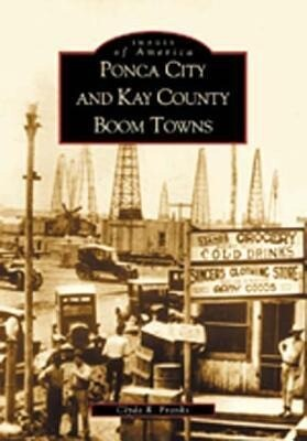 Ponca City and Kay County Boom Towns als Taschenbuch
