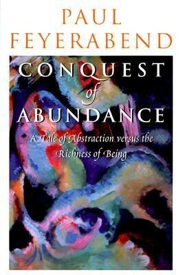 Conquest of Abundance: A Tale of Abstraction Versus the Richness of Being als Buch