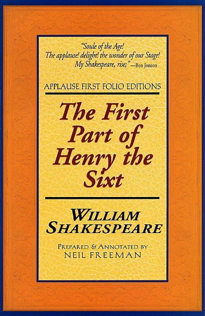 The First Part of Henry the Sixt: Applause First Folio Editions als Taschenbuch