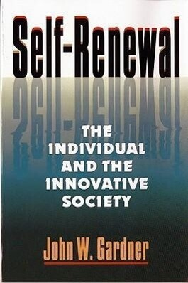 Self Renewal: The Individual and the Innovative Society als Taschenbuch