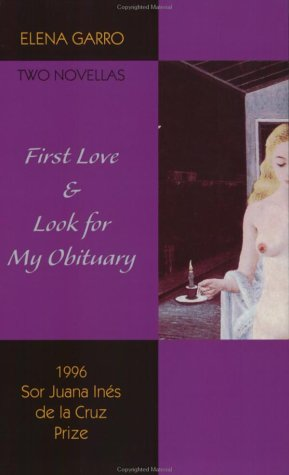 First Love & Look for My Obituary: Two Novellas by Elena Garro als Taschenbuch