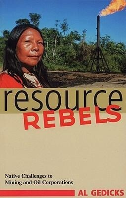 Resource Rebels: Native Challenges to Mining and Oil Corporations als Taschenbuch