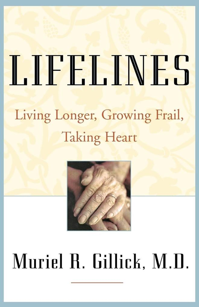 Lifelines: Living Longer, Growing Frail, Taking Heart als Taschenbuch