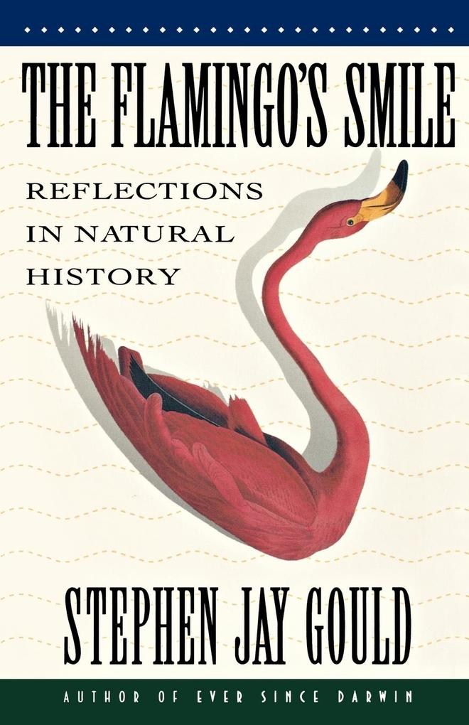 The Flamingo's Smile: Reflections in Natural History als Taschenbuch