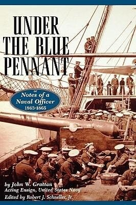 Under the Blue Pennant: Or Notes of a Naval Officer als Buch