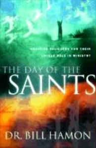 The Day of the Saints: Equiping Believers for Their Revolutionary Role in Ministry als Taschenbuch
