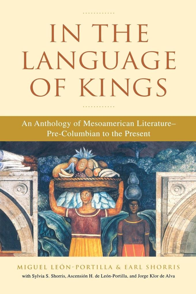 In the Language of Kings: An Anthology of Mesoamerican Literature, Pre-Columbian to the Present als Taschenbuch