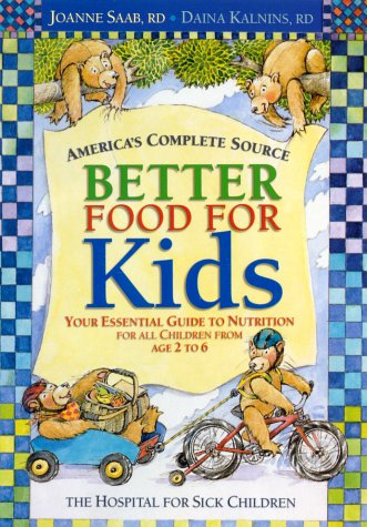 Better Food for Kids: Your Essential Guide to Nutrition for All Children from Age 2 to 6 als Buch