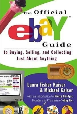The Official Ebay Guide to Buying, Selling, and Collecting Just about Anything als Taschenbuch