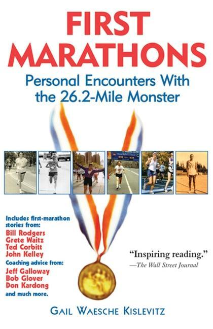 First Marathons: Personal Encounters with the 26.2-Mile Monster als Taschenbuch