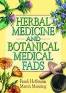 Herbal Medicine and Botanical Medical Fads als Taschenbuch