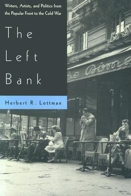 The Left Bank: Writers, Artists, and Politics from the Popular Front to the Cold War als Taschenbuch