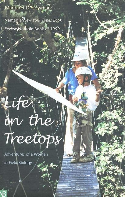 Life in the Treetops: Adventures of a Woman in Field Biology als Taschenbuch