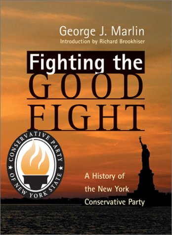 Fighting the Good Fight: History of New York Conservative Party als Buch