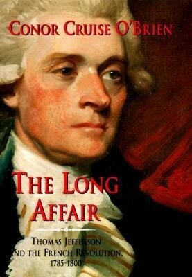 The Long Affair: Thomas Jefferson and the French Revolution, 1785-1800 als Taschenbuch