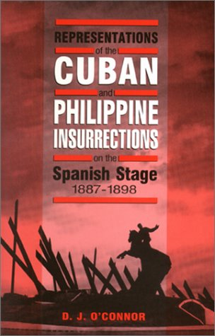 Representations of the Cuban and Philippine Insurrections on the Spanish Stage 1887-1898 als Taschenbuch