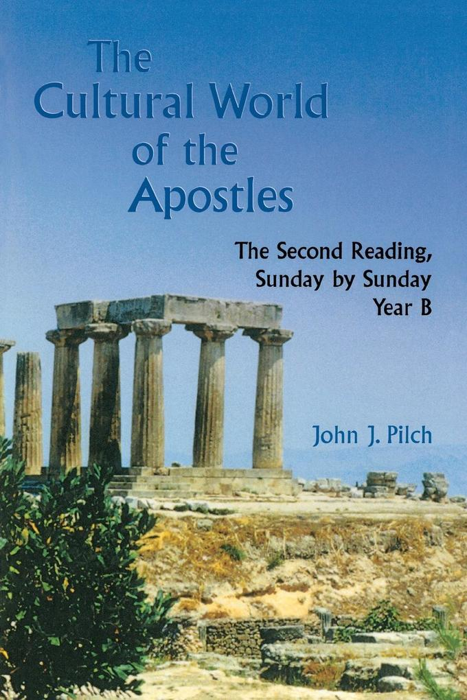 The Cultural World of the Apostles: The Second Reading, Sunday by Sunday, Year B als Taschenbuch