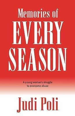 Memories of Every Season: A Young Woman's Struggle to Overcome Abuse als Taschenbuch