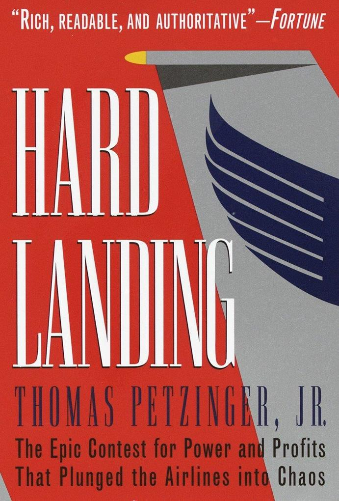 Hard Landing: The Epic Contest for Power and Profits That Plunged the Airlines Into Chaos als Taschenbuch