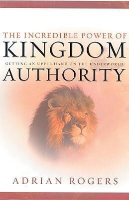 The Incredible Power of Kingdom Authority: Getting an Upper Hand on the Underworld als Buch