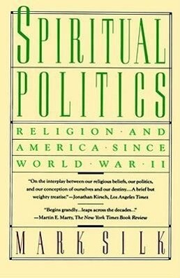 Spiritual Politics: Religion and America Since World War II als Taschenbuch