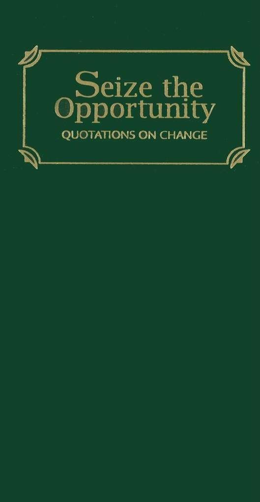 Seize the Opportunity: Quotations on Change als Buch