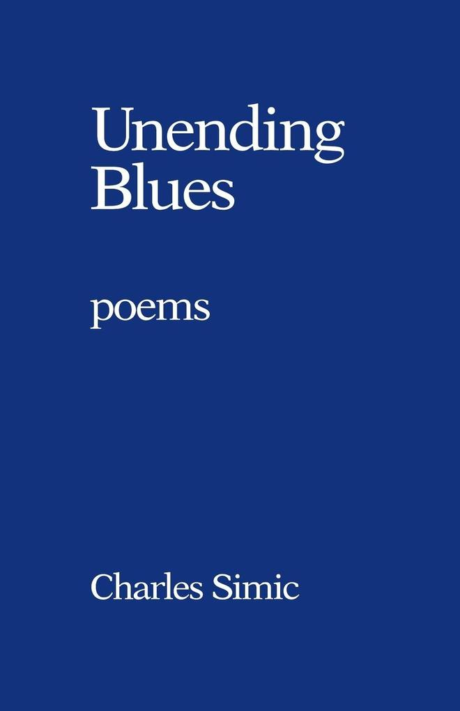 Unending Blues: Poems als Taschenbuch