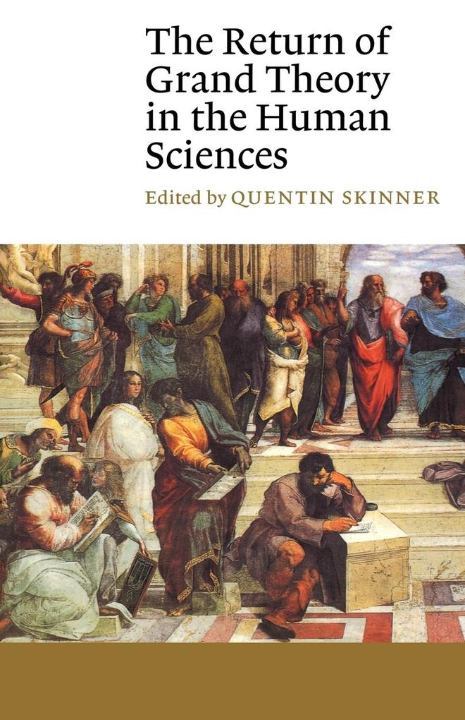 The Return of Grand Theory in the Human Sciences als Buch