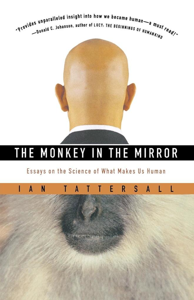 The Monkey in the Mirror: Essays on the Science of What Makes Us Human als Taschenbuch