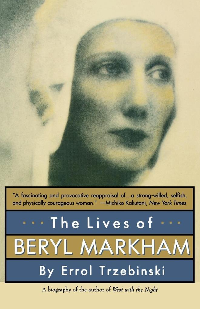 The Lives of Beryl Markham: The Rise and Fall of America's Favorite Planet als Taschenbuch