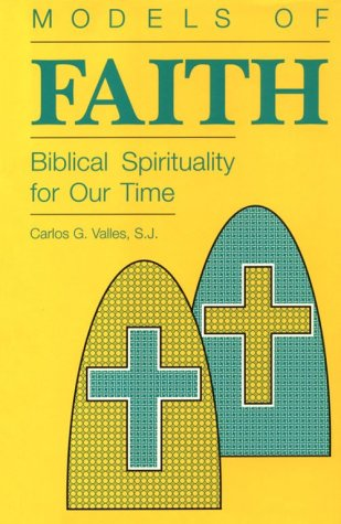 Models of Faith: Biblical Spirituality for Our Time als Buch