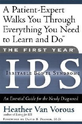 The First Year: Ibs (Irritable Bowel Syndrome): An Essential Guide for the Newly Diagnosed als Taschenbuch