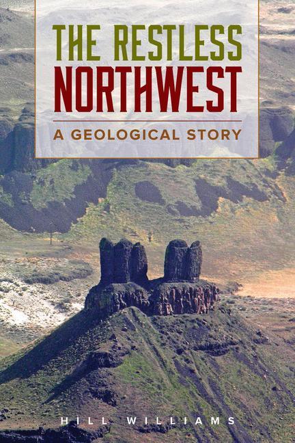 The Restless Northwest: A Geological Story als Taschenbuch