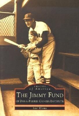 The Jimmy Fund: Of Dana-Farber Cancer Institute als Taschenbuch