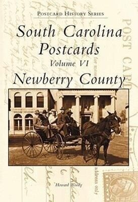 South Carolina Postcards Volume VI:: Newberry County als Buch