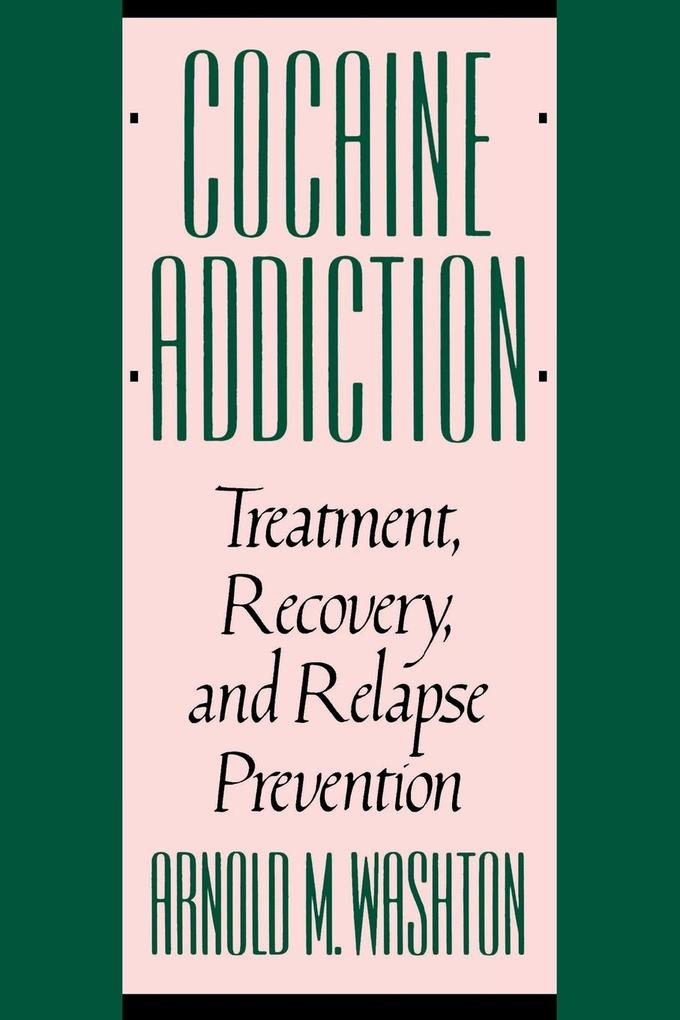 Cocaine Addiction, Treatment, Recovery, and Relapse Prevention (Revised) als Taschenbuch