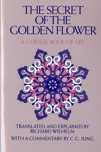 The Secret of the Golden Flower: A Chinese Book of Life als Taschenbuch